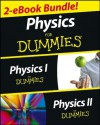 Physics For Dummies, 2 eBook Bundle: Physics I For Dummies & Physics II For Dummies - Steven Holzner