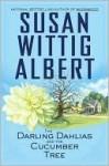 The Darling Dahlias and the Cucumber Tree - Susan Wittig Albert