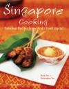 Singapore Cooking: Fabulous Recipes from Asia's Food Capital - Terry Tan, David Thompson, Christopher Tan, Edmond Ho