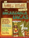 The Incredible Incas (Horrible History Magazines, #26) - Terry Deary, Patrice Aggs, Martin C. Brown, Alan Craddock