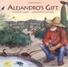 Alejandro's Gift - Richard E. Albert, Sylvia Long