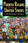 Puerto Ricans in the United States: A Contemporary Portrait (Latinos: Exploring Diversity & Change) - Edna Acosta-Belen, Carlos E. Santiago
