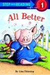 All Better (Step-Into-Reading, Step 1) - Lisa Thiesing