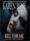 Kill for Me (Audio) - Karen Rose, Tavia Gilbert