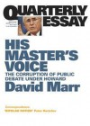 His Master's Voice: The corruption of public debate under Howard - David Marr