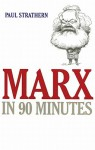 Marx in 90 Minutes - Paul Strathern