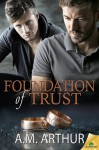 Foundation of Trust - A.M. Arthur
