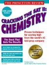 Cracking the SAT II, Chemistry (SAT II Guides) - Theodore Silver, Princeton Review