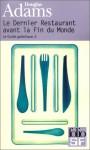 Le Dernier restaurant avant la fin du Monde - Douglas Adams