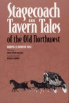 Stagecoach and Tavern Tales of the Old Northwest - Harry Ellsworth Cole, Patrick J. Brunet, Louise Phelps Kellogg