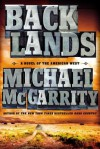 Backlands: A Novel of the American West - Michael McGarrity