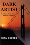 Dark Artist: The Black Doodler (A Jackson Burke Thriller) - Sean Dexter