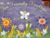 Ten Friendly Fireflies: A Light-Up Counting Book - Roseanne Thong