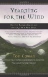 Yearning for the Wind: Celtic Reflections on Nature and the Soul - Tom Cowan, Sandra Ingerman