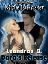 Danas Release (Leandros #3) - Michelle Hasker