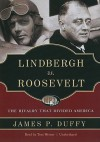 Lindbergh vs. Roosevelt: The Rivalry That Divided America - James P. Duffy, Tom Weiner