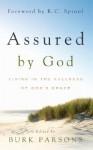 Assured by God: Living in the Fullness of God's Grace - Burk Parsons