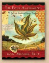 The Four Agreements: A Practical Guide to Personal Freedom - Miguel Ruiz