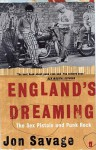 England's Dreaming: The Sex Pistols and Punk Rock - Jon Savage