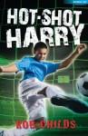 Hot-Shot Harry - Rob Childs, Bob Moulder