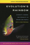 Evolution S Rainbow: Diversity, Gender, and Sexuality in Nature and People - Joan Roughgarden