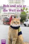 Bob und wie er die Welt sieht (Bob the Cat, #2) - James Bowen, Ursula Mensah