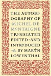 The Autobiography of Michel de Montaigne - Michel de Montaigne