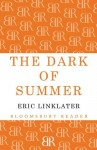 The Dark of Summer (Bloomsbury Reader) - Eric Linklater