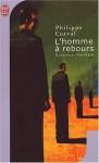 L'homme à rebours - Philippe Curval