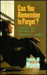 Can You Remember to Forget - James W. Moore