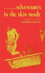 Adventures in the Skin Trade - Dylan Thomas, Andrew Sinclair