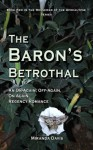 The Baron's Betrothal: An On-Again, Off-Again, On-Again Regency Romance (Horsemen of the Apocalypse #2) - Miranda Davis