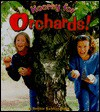 Hooray for Orchards! - Bobbie Kalman