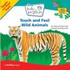 Touch and Feel Wild Animals (Baby Einstein) - Julie Aigner-Clark, Nadeem Zaidi