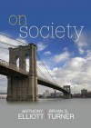 On Society - Anthony Elliott, Bryan S. Turner