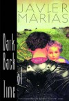 Dark Back of Time - Javier Marías, Esther Allen