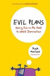 Evil Plans: Having Fun on the Road to World Domination - Hugh MacLeod