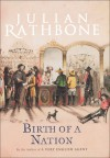 Birth of a Nation: The Further Adventures of A Very English Agent - Julian Rathbone