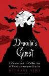 Dracula's Guest: A Connoisseur's Collection Of Victorian Vampire Stories - Michael Sims