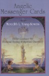 Angelic Messenger Cards: Divine Guidance for Personal Healing and Spiritual Discovery, A Book and Divination Deck - Meredith L. Young-Sowers