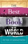 The Best Book in the World - Peter Stjernström, Rod Bradbury