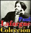 Colección Paul Lafargue (El derecho a la pereza, La significación de la comuna, El método histórico y El origen de las ideas abstractas) (Spanish Edition) - Paul Lafargue