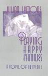 Playing Happy Families - Julian Symons