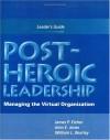 Post Heroic Leadership Workshop Leaders Guide - James Eicher, John Jones