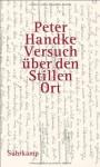 Versuch über den stillen Ort - Peter Handke