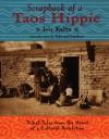 Scrapbook of a Taos Hippie: Tribal Tales from the Heart of a Cultural Revolution - Iris Keltz, Ed Sanders