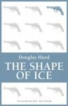 The Shape of Ice - Douglas Hurd