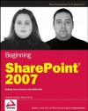 Beginning SharePoint 2007: Building Team Solutions with MOSS 2007 (Programmer to Programmer) - Amanda Murphy, Shane Perran
