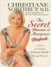 Secret Pleasures of Menopause Playbook: A Guide to Creating Vibrant Health Through Pleasure - Christiane Northrup
