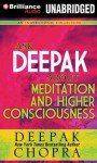 Ask Deepak about Meditation & Higher Consciousness - Deepak Chopra, Joyce Bean